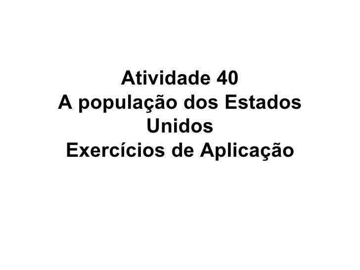 Atividade 40 A população dos Estados Unidos Exercícios de Aplicação
