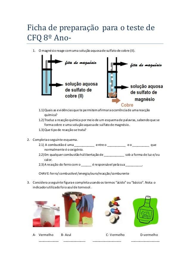 Ficha de preparação para o teste de CFQ 8º Ano- 1. O magnésioreage comuma soluçãoaquosade sulfatode cobre (II). 1.1)Quaisa...