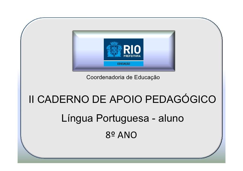 Coordenadoria de EducaçãoII CADERNO DE APOIO PEDAGÓGICO     Língua Portuguesa - aluno                8º ANO