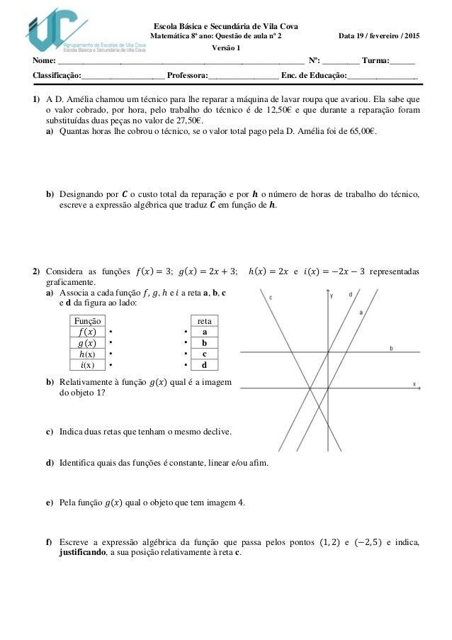 Escola Básica e Secundária de Vila Cova Matemática 8º ano: Questão de aula nº 2 Data 19 / fevereiro / 2015 Versão 1 Nome: ...