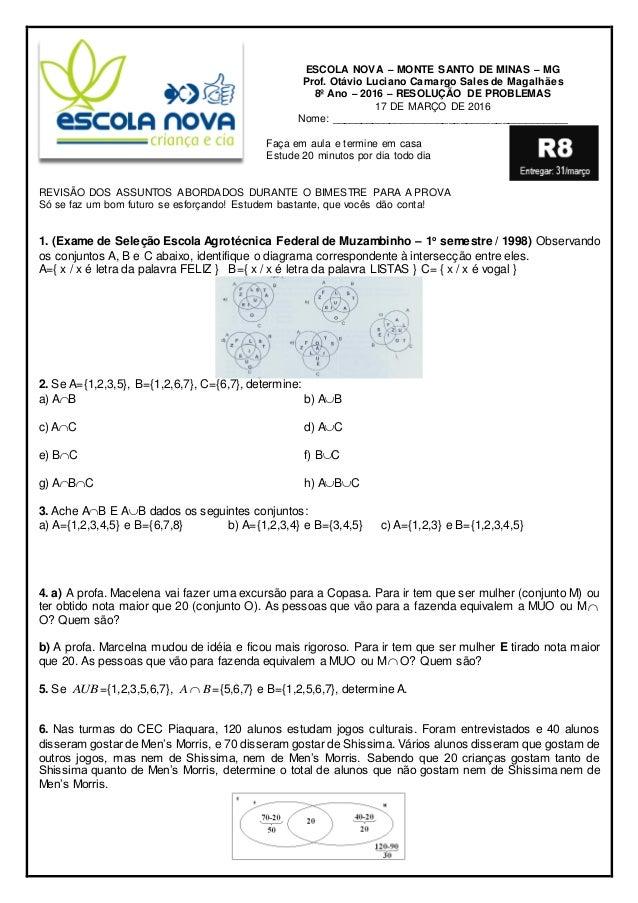 ESCOLA NOVA – MONTE SANTO DE MINAS – MG Prof. Otávio Luciano Camargo Sales de Magalhães 8º Ano – 2016 – RESOLUÇÃO DE PROBL...