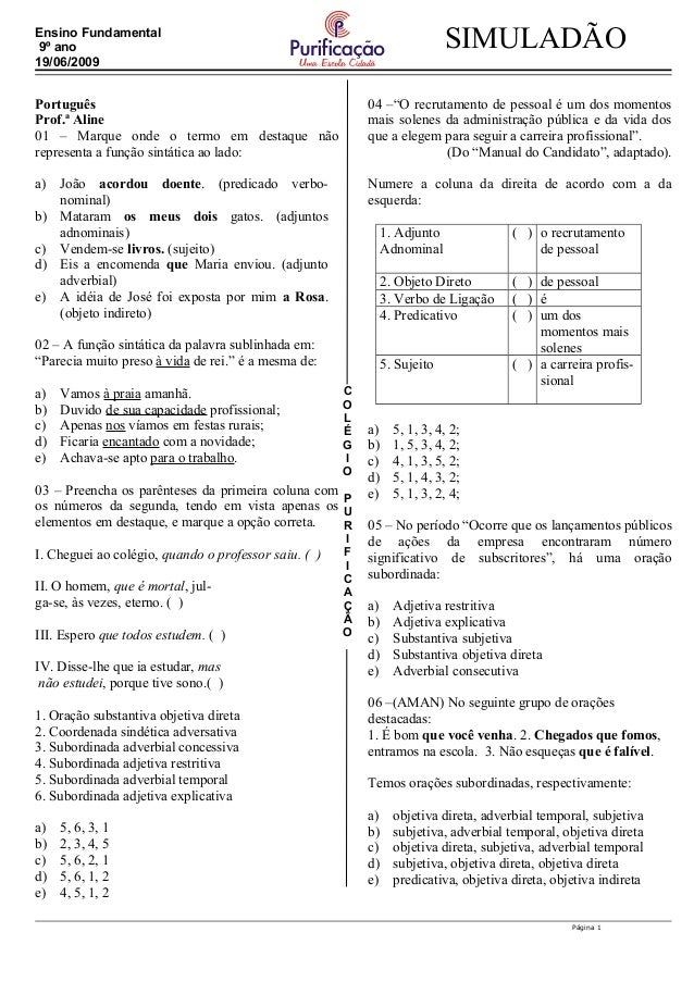 C O L É G I O P U R I F I C A Ç Ã O SIMULADÃOEnsino Fundamental 9º ano 19/06/2009 Português Prof.ª Aline 01 – Marque onde ...