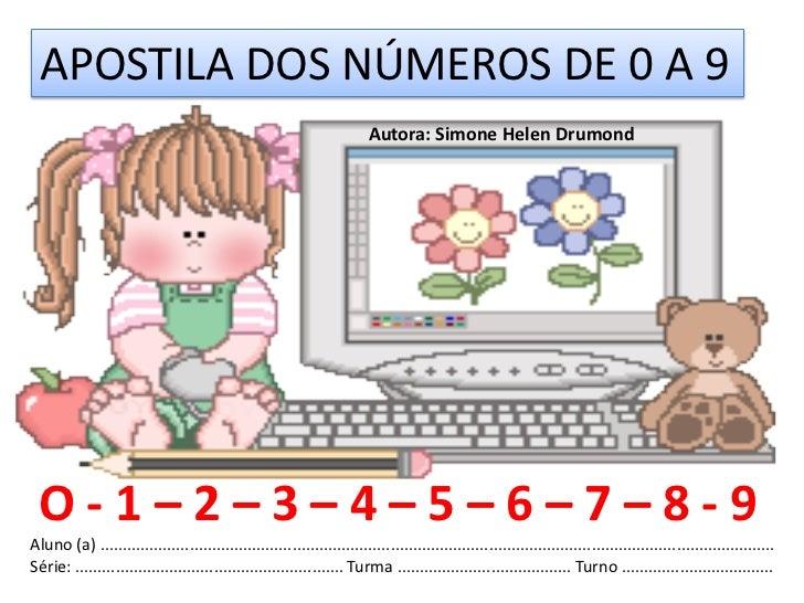 APOSTILA DOS NÚMEROS DE 0 A 9                                                                         Autora: Simone Helen...
