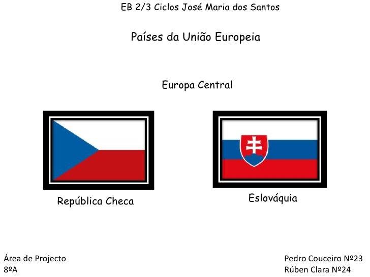 EB 2/3 Ciclos José Maria dos Santos<br />Países da União Europeia<br />Europa Central<br />Eslováquia<br />República Checa...