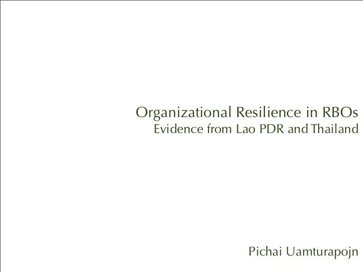 Organizational Resilience in RBOs  Evidence from Lao PDR and Thailand                 Pichai Uamturapojn