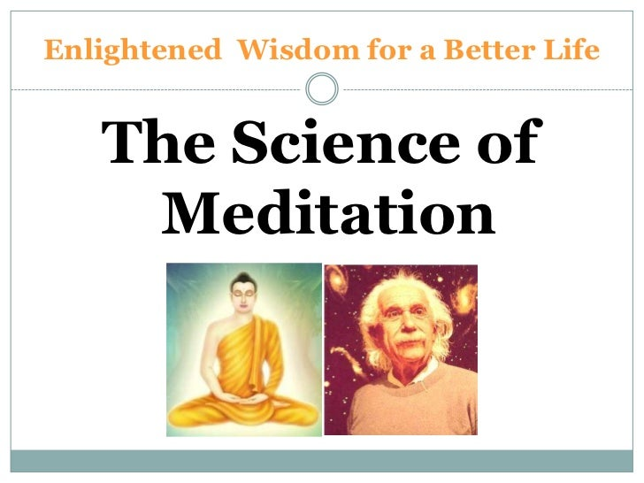 Enlightened Wisdom for a Better Life   The Science of    Meditation