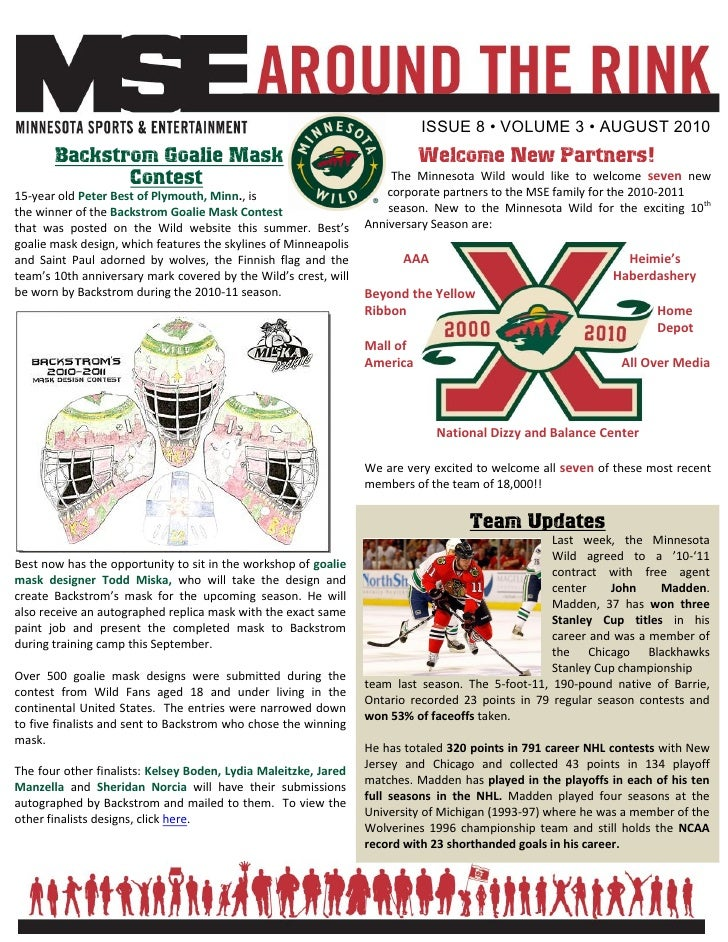 ISSUE 8 • VOLUME 3 • AUGUST 2010        Backstrom Goalie Mask                                               Welcome New Pa...
