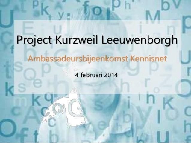 Project Kurzweil Leeuwenborgh Ambassadeursbijeenkomst Kennisnet 4 februari 2014