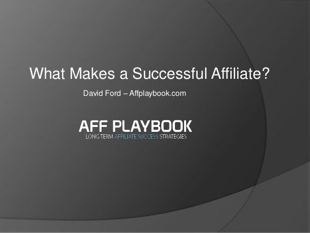 What Makes a Successful Affiliate? David Ford – Affplaybook.com