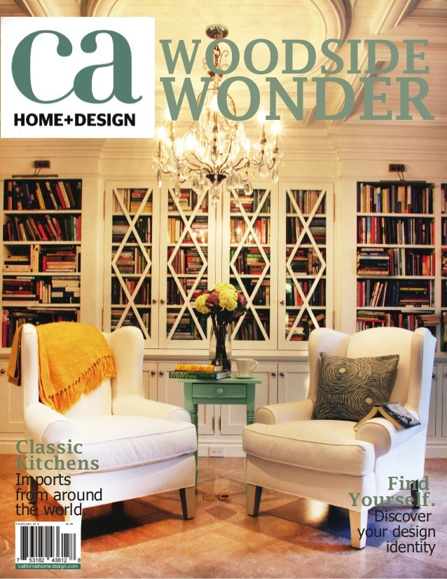 FEBRUARY 2012 $5.99 californiahomedesign.com WOODSIDE WONDER Classic Kitchens Imports from around the world. Find Yourself...
