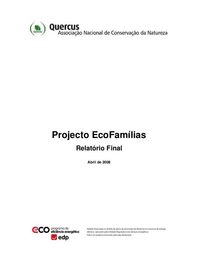 Projecto EcoFamílias Relatório Final Abril de 2008