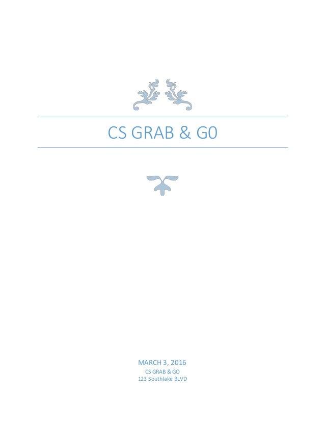 CS GRAB & G0 MARCH 3, 2016 CS GRAB & GO 123 Southlake BLVD