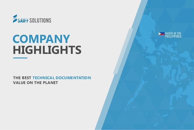 COMPANY HIGHLIGHTS THE BEST TECHNICAL DOCUMENTATION VALUE ON THE PLANET