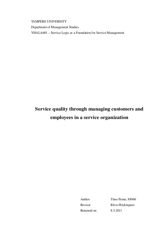 TAMPERE UNIVERSITY Department of Management Studies YHALA601 – Service Logic as a Foundation for Service Management Servic...