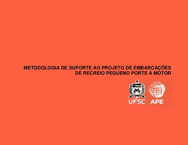 METODOLOGIA DE SUPORTE AO PROJETO DE EMBARCAÇÕES DE RECREIO PEQUENO PORTE À MOTOR