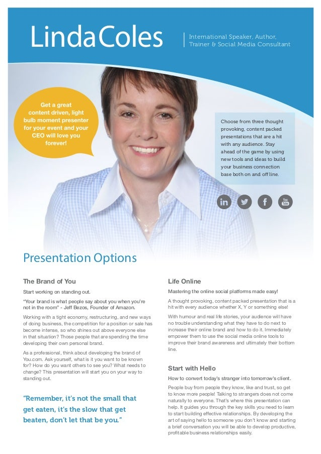 International Speaker, Author,  Trainer & Social Media Consultant Linda Coles  Presentation Options  The Brand of You  Sta...