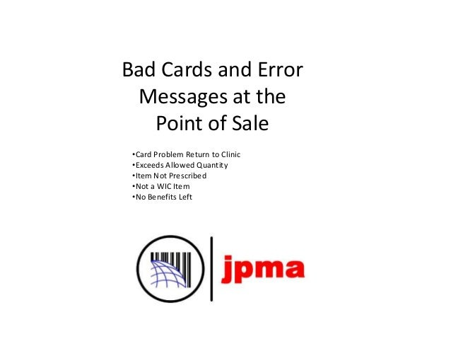 Bad Cards and Error Messages at the Point of Sale •Card Problem Return to Clinic •Exceeds Allowed Quantity •Item Not Presc...