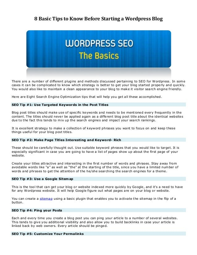 8 Basic Tips to Know Before Starting a Wordpress Blog  There are a number of different plugins and methods discussed perta...