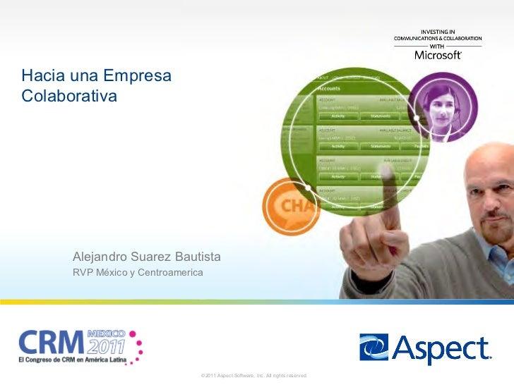 Hacia una EmpresaColaborativa     Alejandro Suarez Bautista     RVP México y Centroamerica1                              ©...