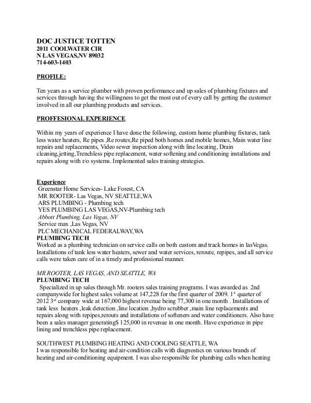 Doc Resume Plumbing. DOC JUSTICE TOTTEN 2011 COOLWATER CIR N LAS VEGAS,NV  89032 714 603  ...  Plumbing Resume