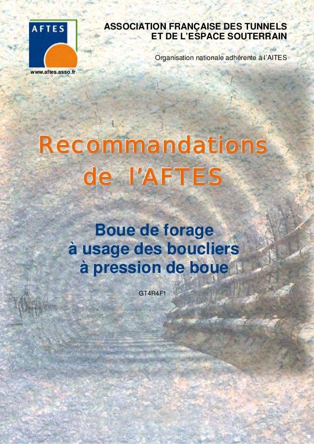 Boue de forage à usage des boucliers à pression de boue GT4R4F1 www.aftes.asso.fr ASSOCIATION FRANÇAISE DES TUNNELS ET DE ...