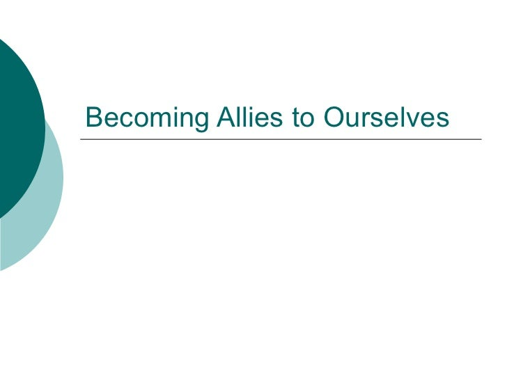 Becoming Allies to Ourselves