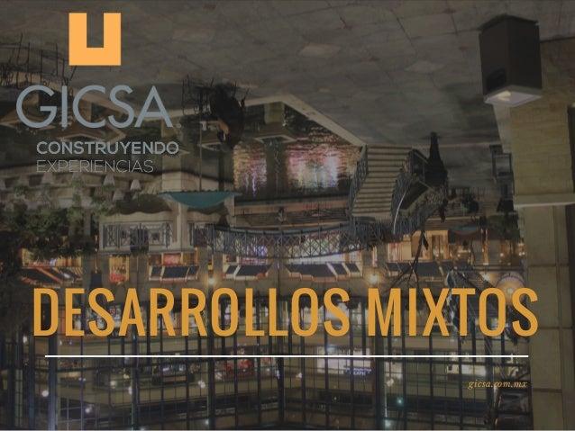 DESARROLLOS MIXTOS gicsa.com.mx
