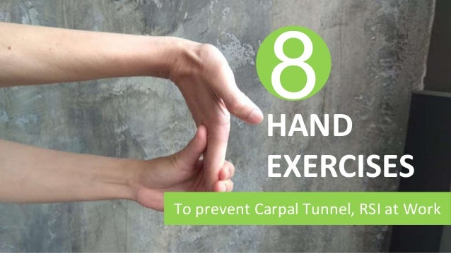 To prevent Carpal Tunnel, RSI at Work HAND EXERCISES