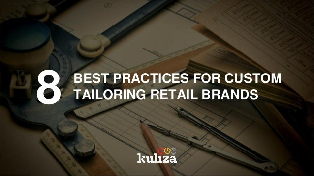 8 BEST PRACTICES FOR CUSTOM TAILORING RETAIL BRANDS