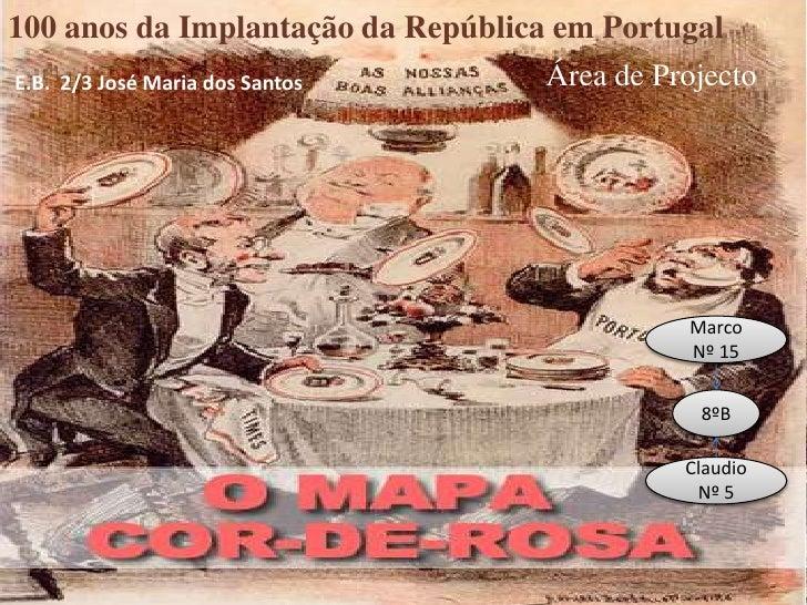 100 anos da Implantação da República em Portugal<br />Área de Projecto<br />E.B.  2/3 José Maria dos Santos<br />Marco    ...