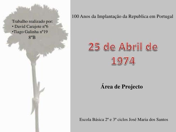 100 Anos da Implantação da Republica em Portugal<br />Trabalho realizado por:<br /><ul><li> David Carajote nº6