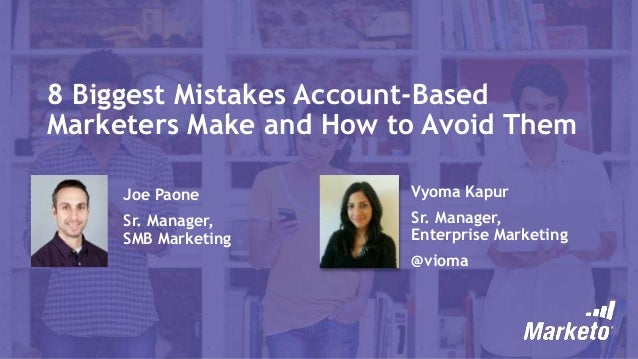 8 Biggest Mistakes Account-Based Marketers Make and How to Avoid Them