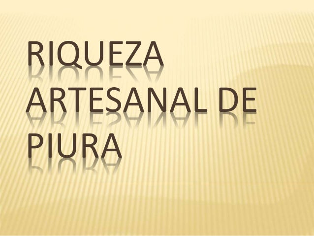 RIQUEZA ARTESANAL DE PIURA