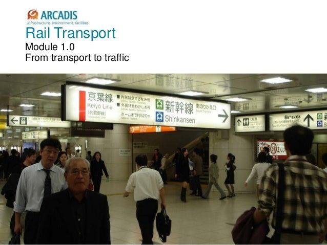 V2010-1 Rail Transport Module 1.0 From transport to traffic