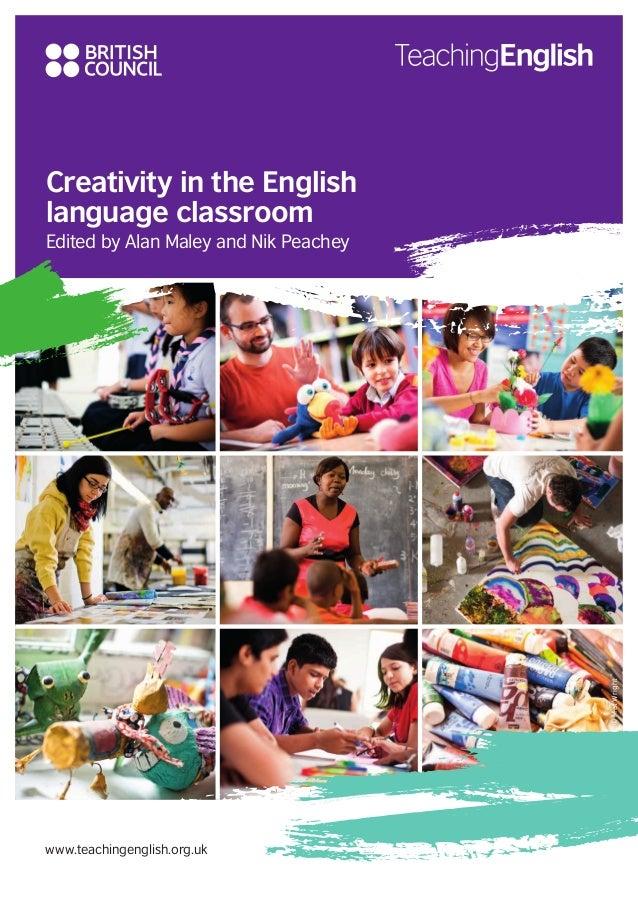 Creativity in the English language classroom Edited by Alan Maley and Nik Peachey www.teachingenglish.org.uk ©MatWright