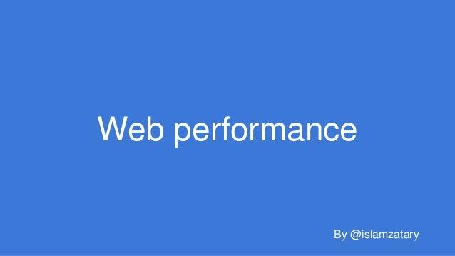 Web performance By @islamzatary