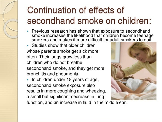 second hand smoking Secondhand smoke harms children and adults, and the only way to fully protect nonsmokers is to eliminate smoking in all homes, worksites, and public places1, 2,3 you can take steps to protect yourself and your family from secondhand smoke, such as making your home and vehicles smokefree2,3.