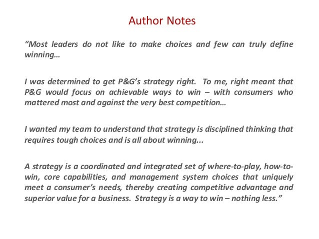 """Author Notes """"Most leaders do not like to make choices and few can truly define winning… I was determined to get P&G's str..."""