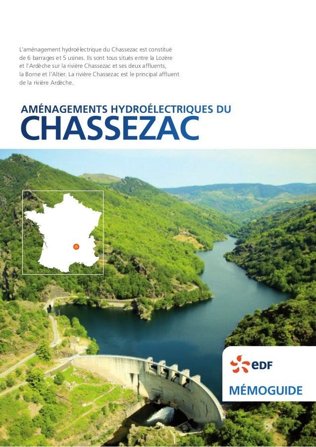 CHASSEZAC MÉMOGUIDE AMÉNAGEMENTS HYDROÉLECTRIQUES DU L'aménagement hydroélectrique du Chassezac est constitué de 6 barrage...