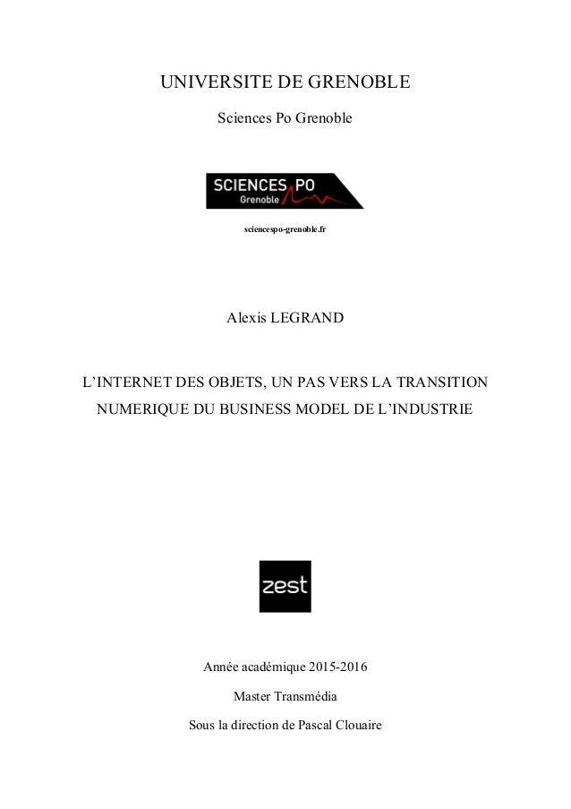 UNIVERSITE DE GRENOBLE Sciences Po Grenoble sciencespo-grenoble.fr Alexis LEGRAND L'INTERNET DES OBJETS, UN PAS VERS LA TR...