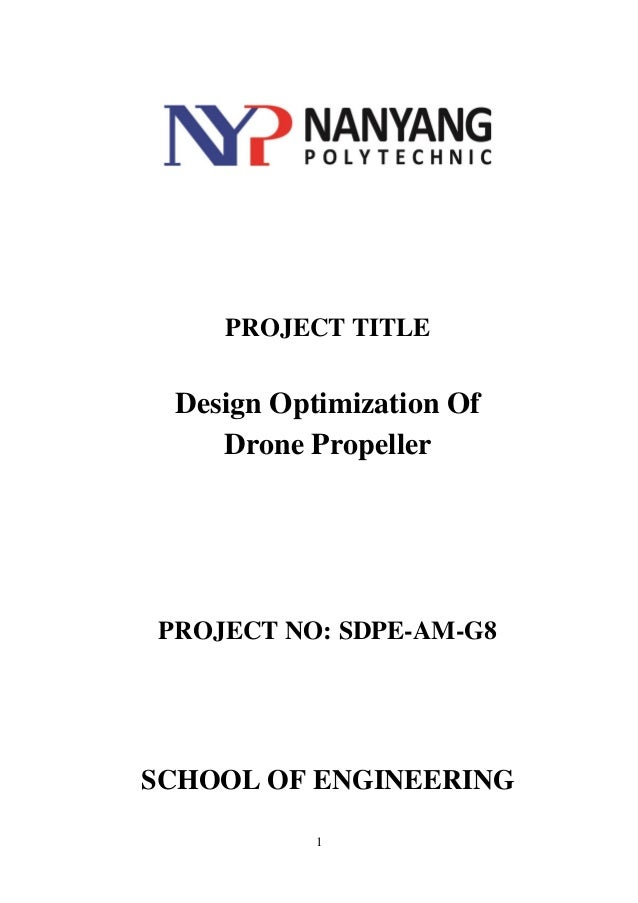 1 PROJECT TITLE Design Optimization Of Drone Propeller NO SDPE AM G8