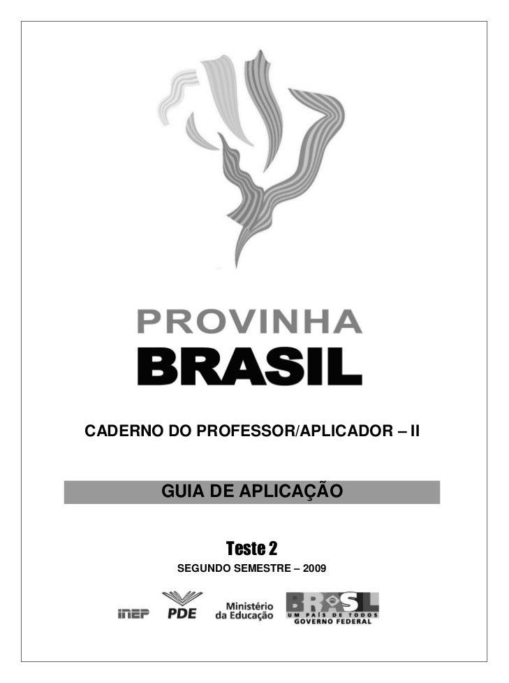 CADERNO DO PROFESSOR/APLICADOR – II        GUIA DE APLICAÇÃO                Teste 2         SEGUNDO SEMESTRE – 2009