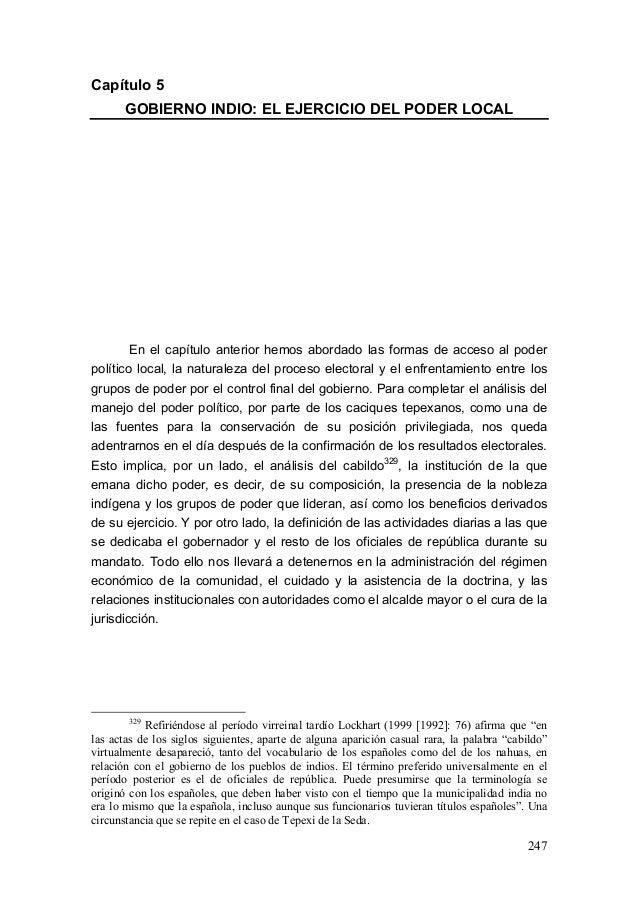 247 Capítulo 5 GOBIERNO INDIO: EL EJERCICIO DEL PODER LOCAL En el capítulo anterior hemos abordado las formas de acceso al...