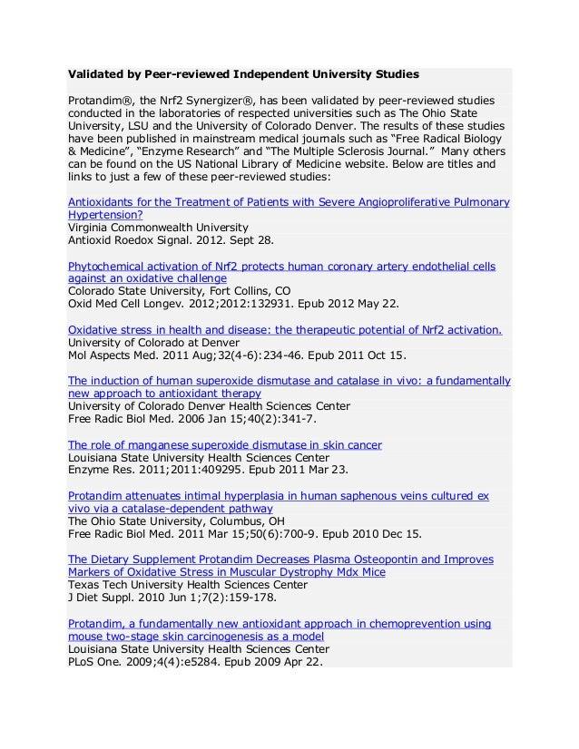 Validated by Peer-reviewed Independent University Studies Protandim®, the Nrf2 Synergizer®, has been validated by peer-rev...