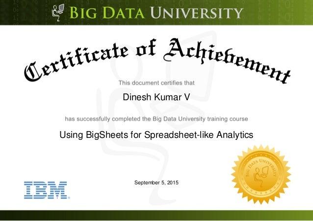 Dinesh Kumar V Using BigSheets for Spreadsheet-like Analytics September 5, 2015