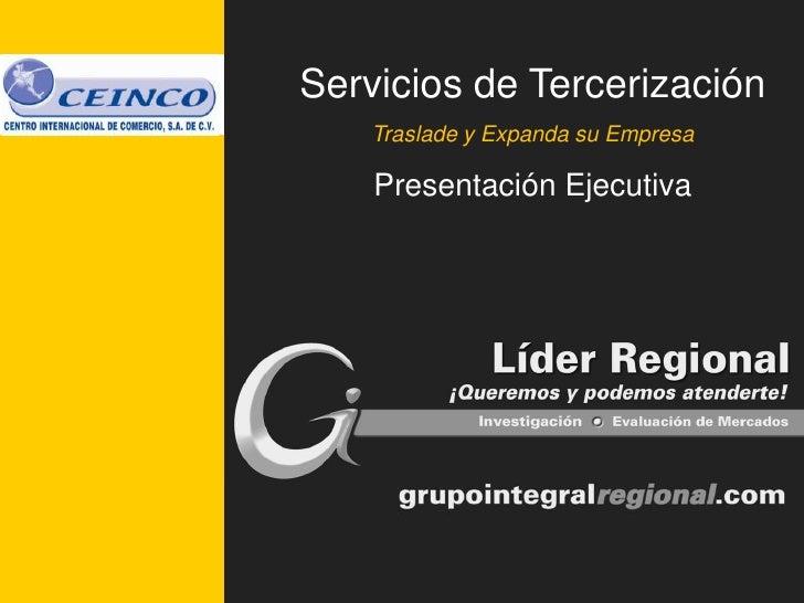 Servicios de Tercerización     Traslade y Expanda su Empresa      Presentación Ejecutiva