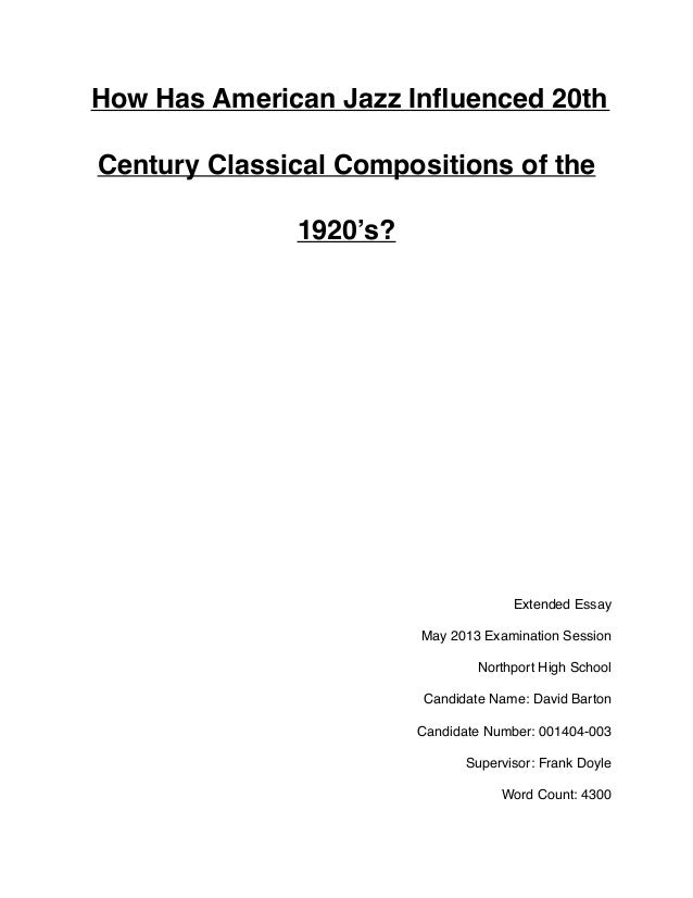 Extended Essayfinal How Has American Jazz Inuenced Th Century Classical Compositions Of The  S Extended Essay May Abstract