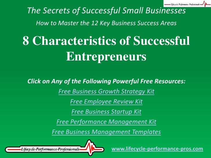 The Secrets of Successful Small Businesses<br />How to Master the 12 Key Business Success Areas<br />8 Characteristics of ...