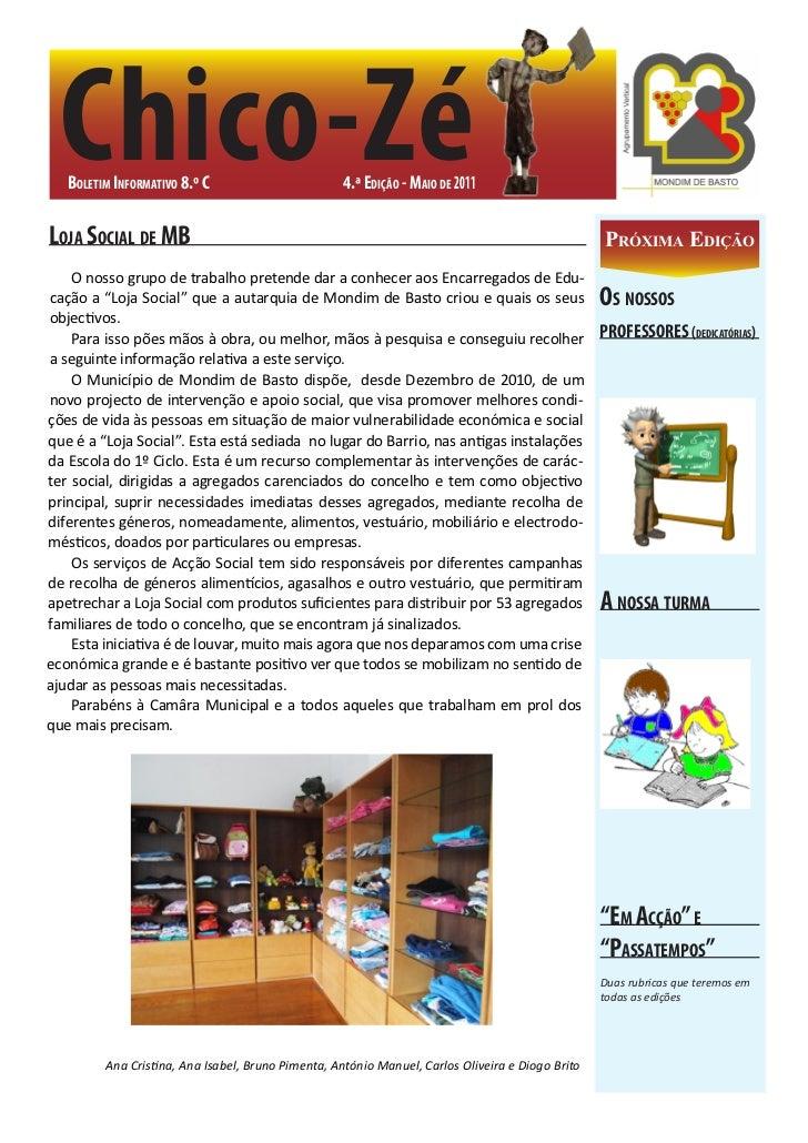 Chico-Zé    Boletim informativo 8.º C                        4.ª edição - maio de 2011loja SoCial de mB                   ...