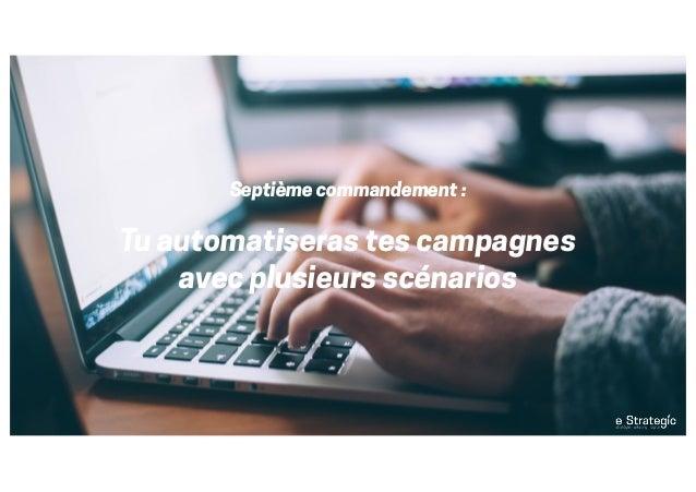 Septième commandement : Tu automatiseras tes campagnes avec plusieurs scénarios